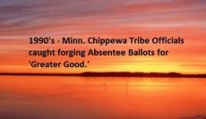 White Earth and Leech Lake Officials Convicted of Ballot Box Stuffing, Voter Fraud, 1990-1994